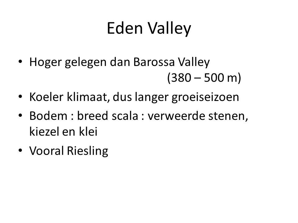 Eden Valley Hoger gelegen dan Barossa Valley (380 – 500 m)