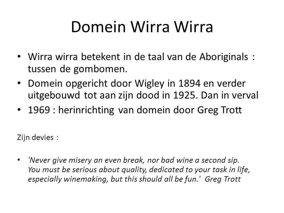 Domein Wirra Wirra Wirra wirra betekent in de taal van de Aboriginals : tussen de gombomen.