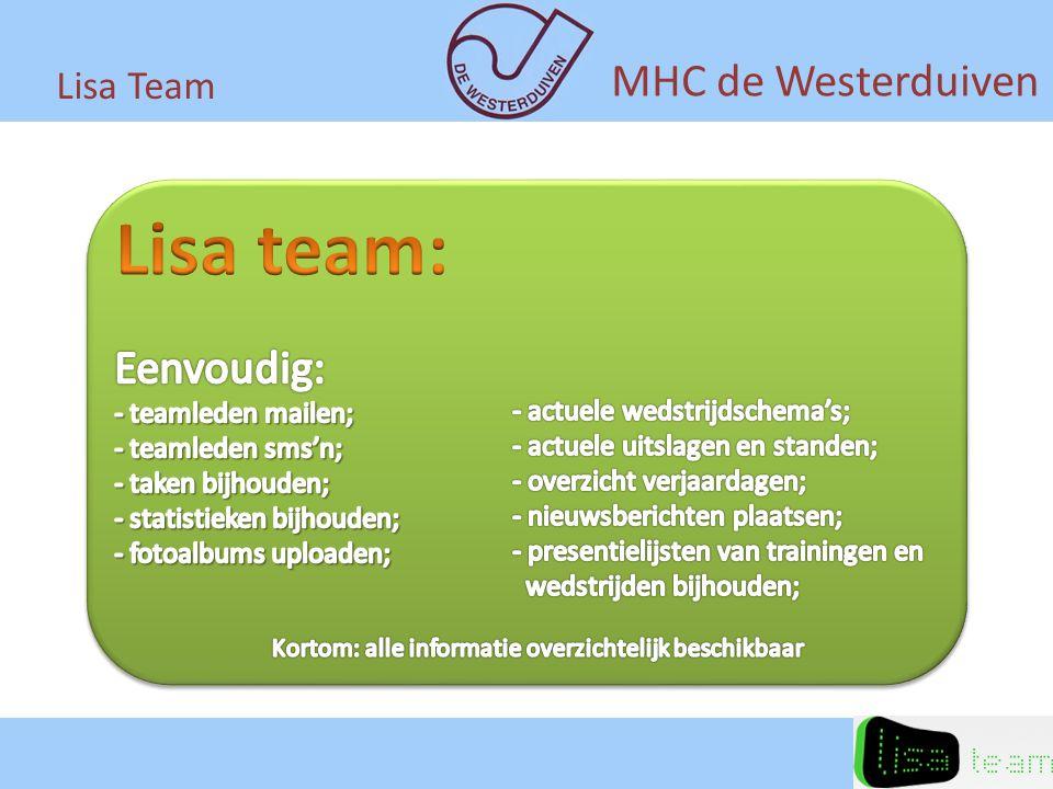 Lisa team: MHC de Westerduiven Eenvoudig: Lisa Team teamleden mailen;