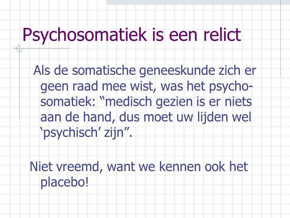 Psychosomatiek is een relict
