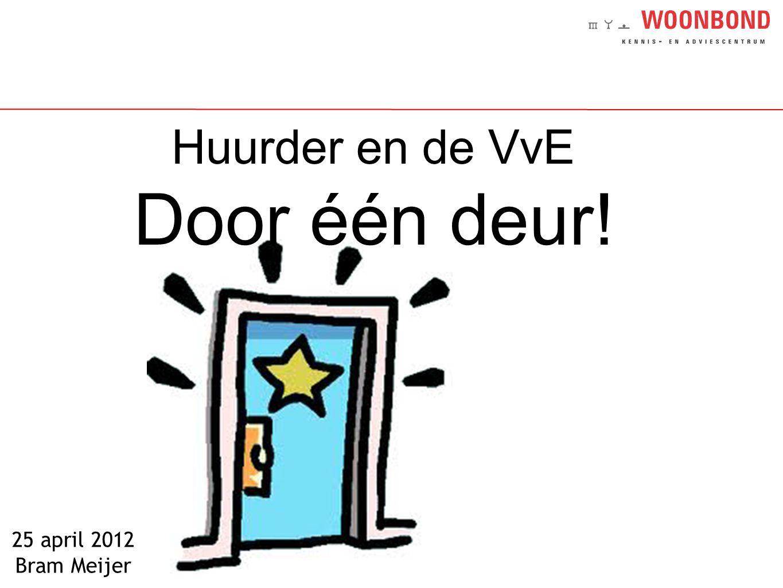 Huurder en de VvE Door één deur!
