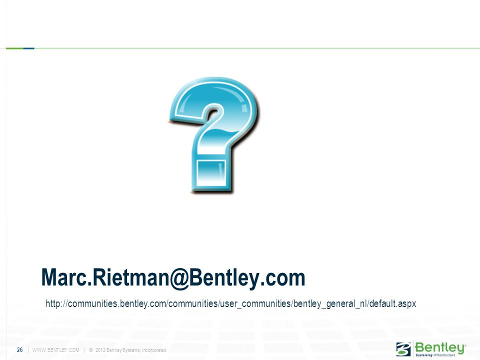 Marc.Rietman@Bentley.com http://communities.bentley.com/communities/user_communities/bentley_general_nl/default.aspx.