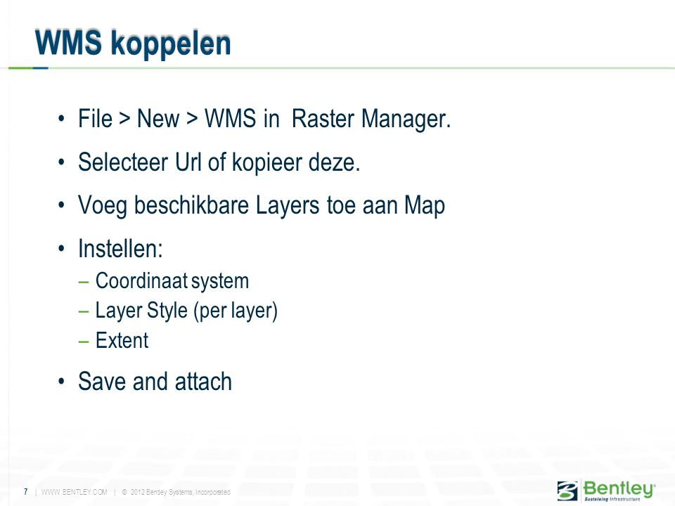 WMS koppelen File > New > WMS in Raster Manager.