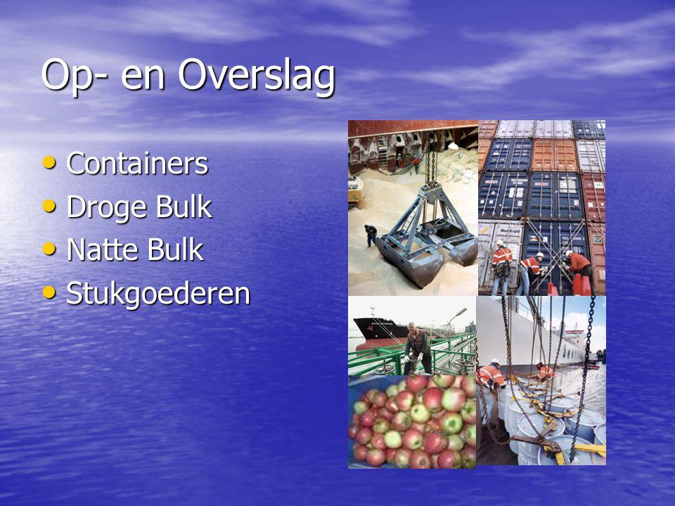 Op- en Overslag Containers Droge Bulk Natte Bulk Stukgoederen