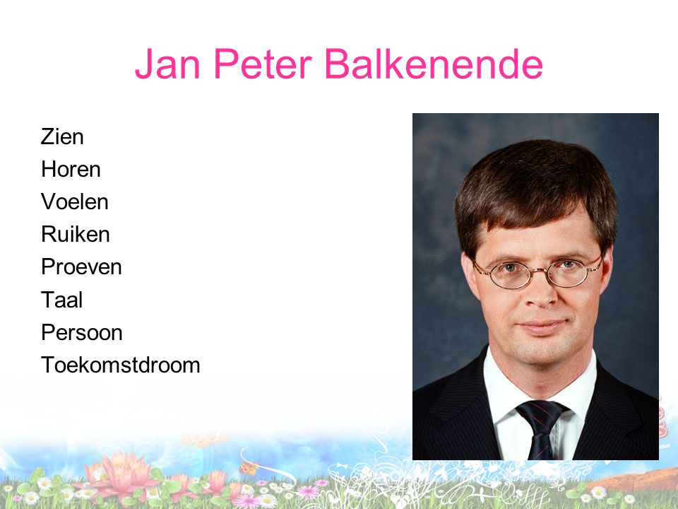 Jan Peter Balkenende Zien Horen Voelen Ruiken Proeven Taal Persoon