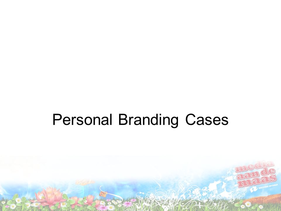 Personal Branding Cases
