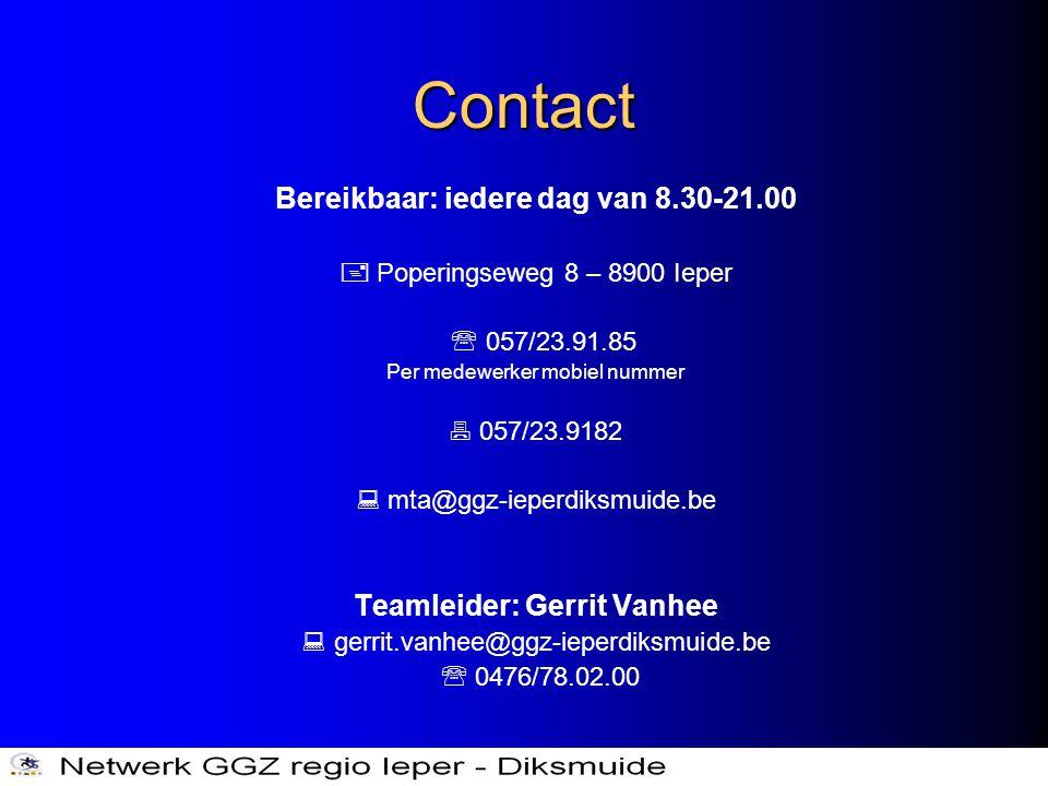 Bereikbaar: iedere dag van 8.30-21.00 Teamleider: Gerrit Vanhee