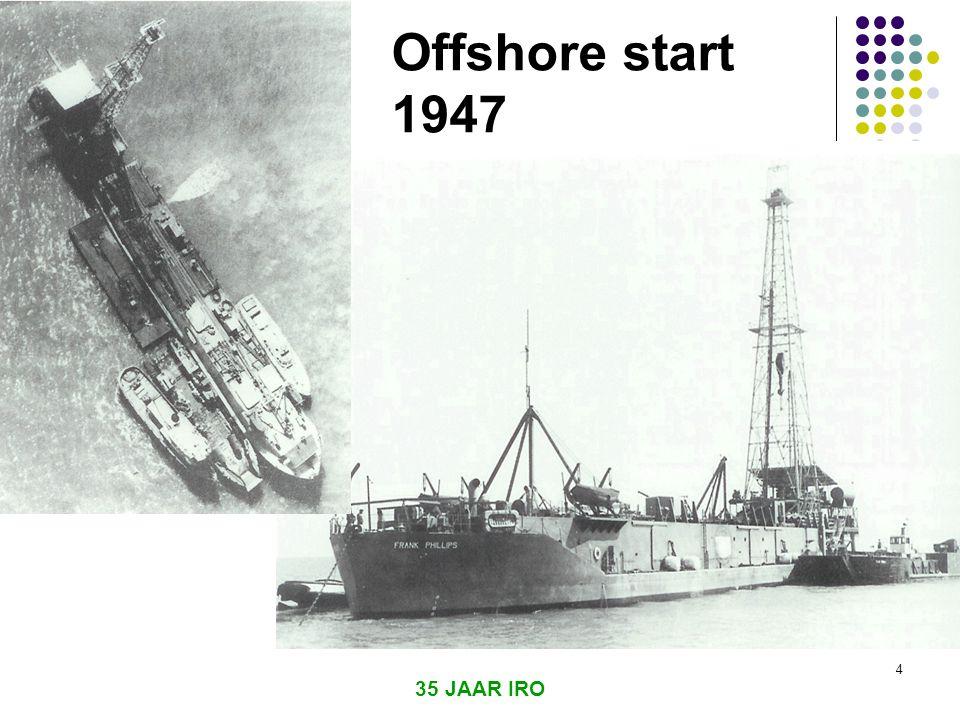 Offshore start 1947 35 JAAR IRO
