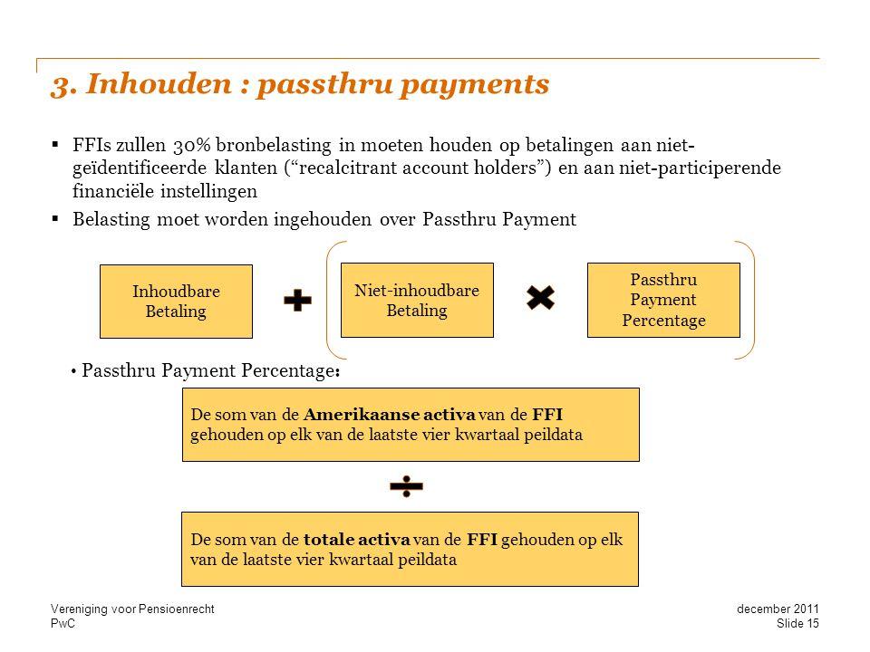 3. Inhouden : passthru payments