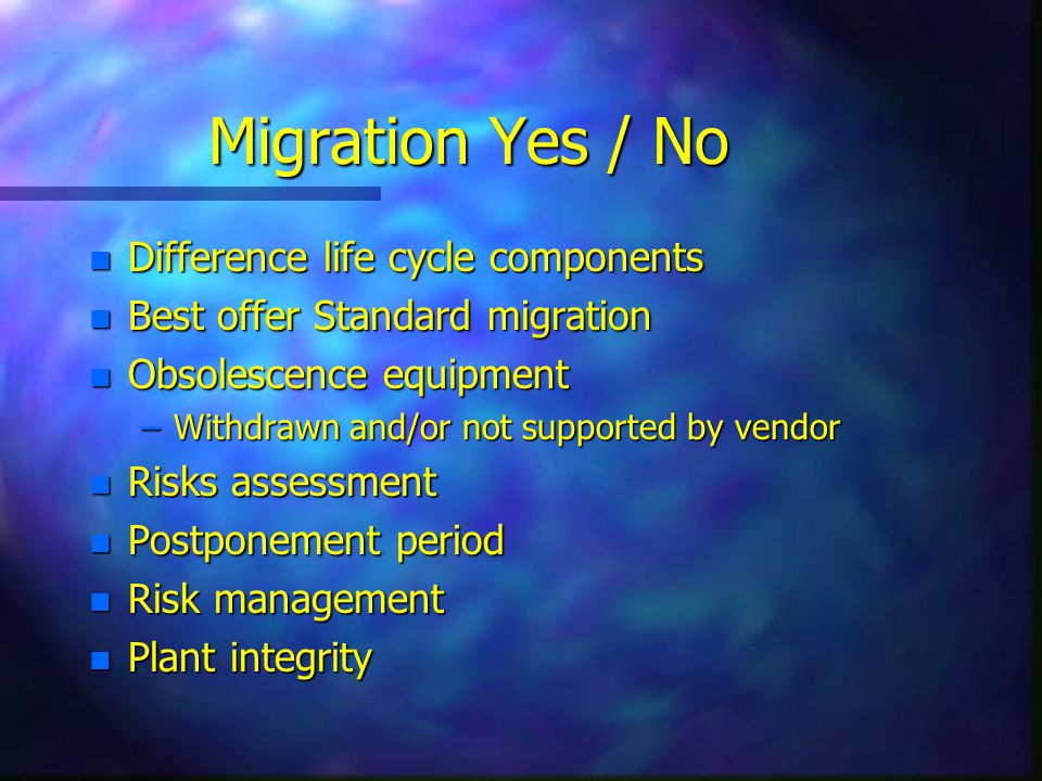 Migration Yes / No Difference life cycle components