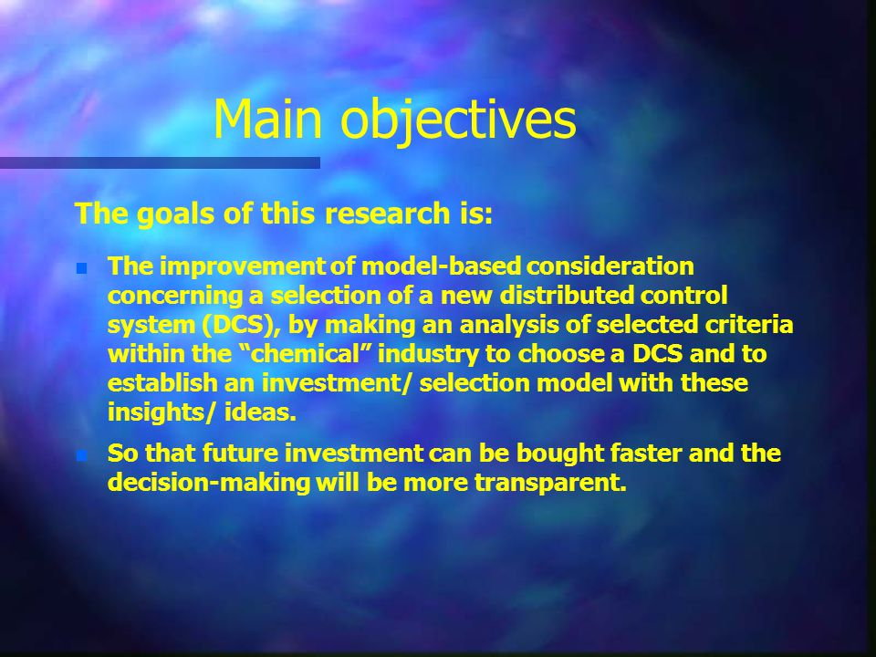 Main objectives The goals of this research is: