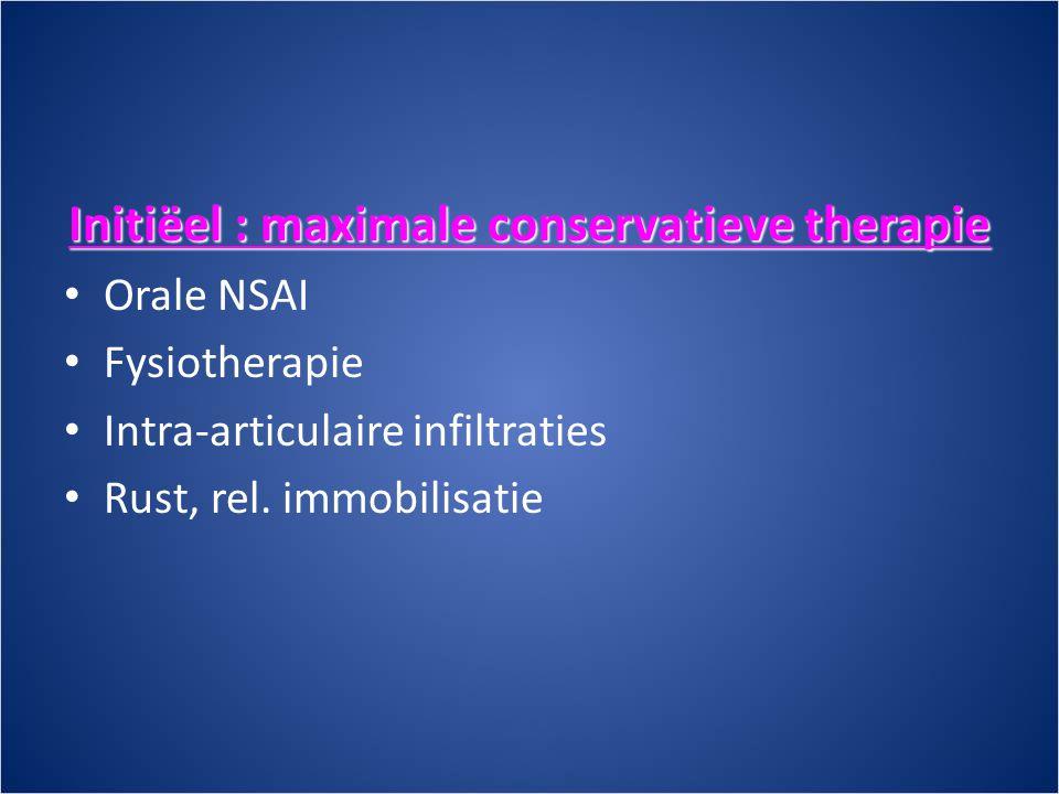 Initiëel : maximale conservatieve therapie