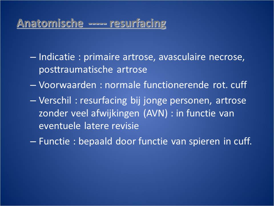 Anatomische ----- resurfacing