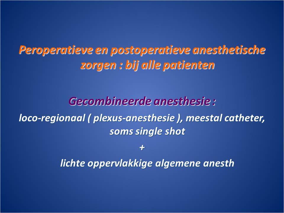 Gecombineerde anesthesie : lichte oppervlakkige algemene anesth