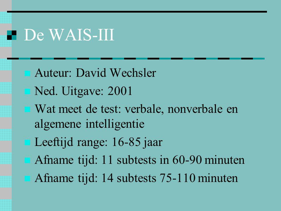 De WAIS-III Auteur: David Wechsler Ned. Uitgave: 2001