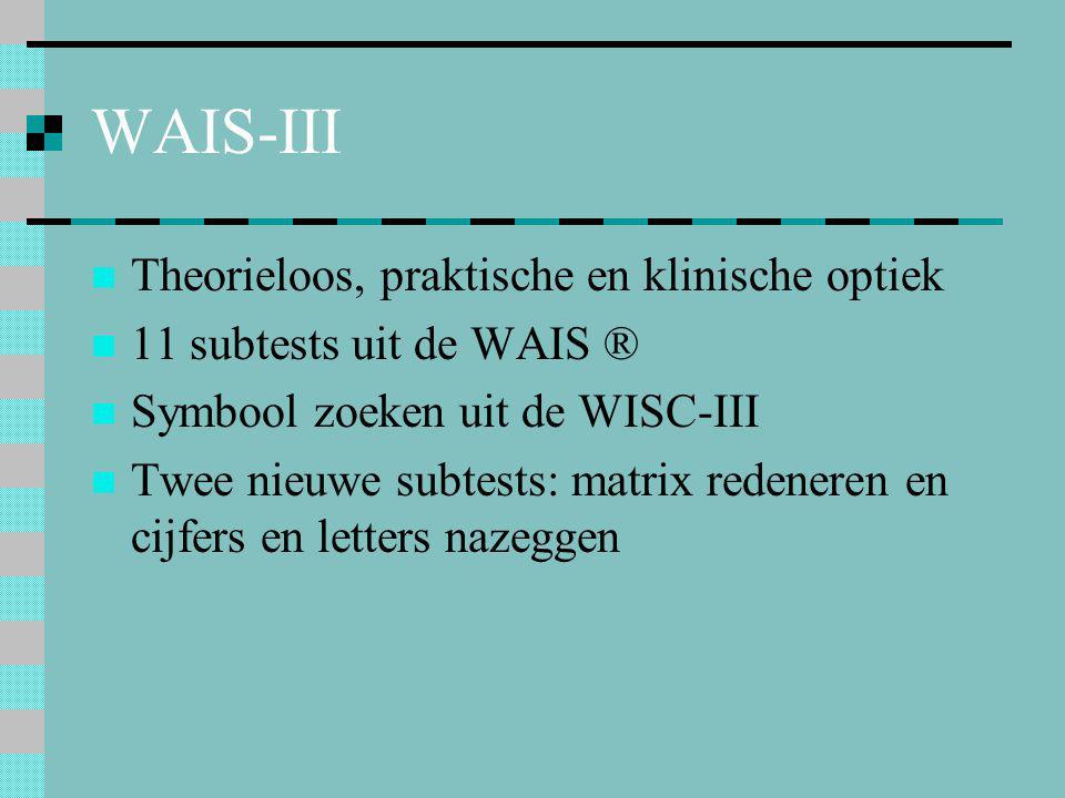 WAIS-III Theorieloos, praktische en klinische optiek