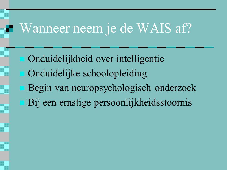 Wanneer neem je de WAIS af