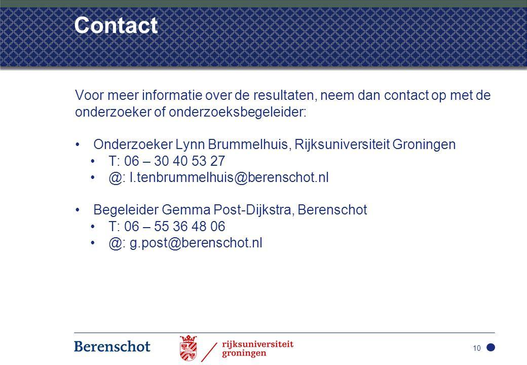Contact Voor meer informatie over de resultaten, neem dan contact op met de onderzoeker of onderzoeksbegeleider:
