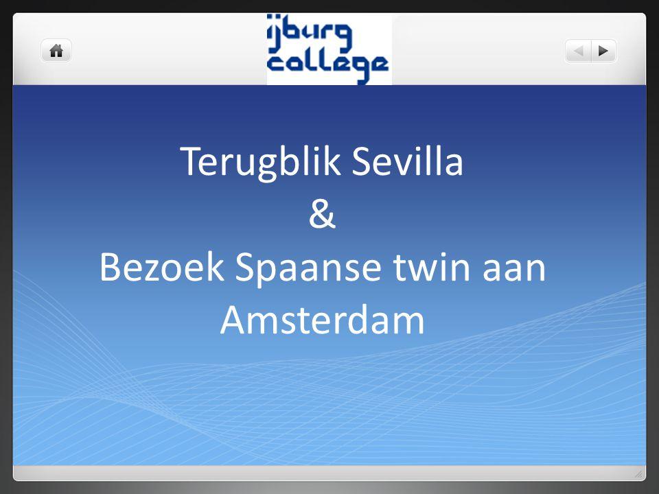Terugblik Sevilla & Bezoek Spaanse twin aan Amsterdam