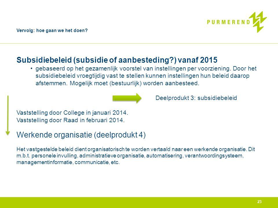 Subsidiebeleid (subsidie of aanbesteding ) vanaf 2015