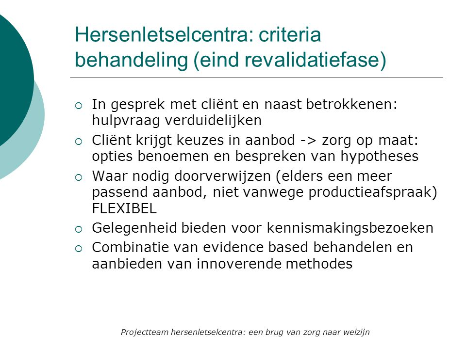 Hersenletselcentra: criteria behandeling (eind revalidatiefase)