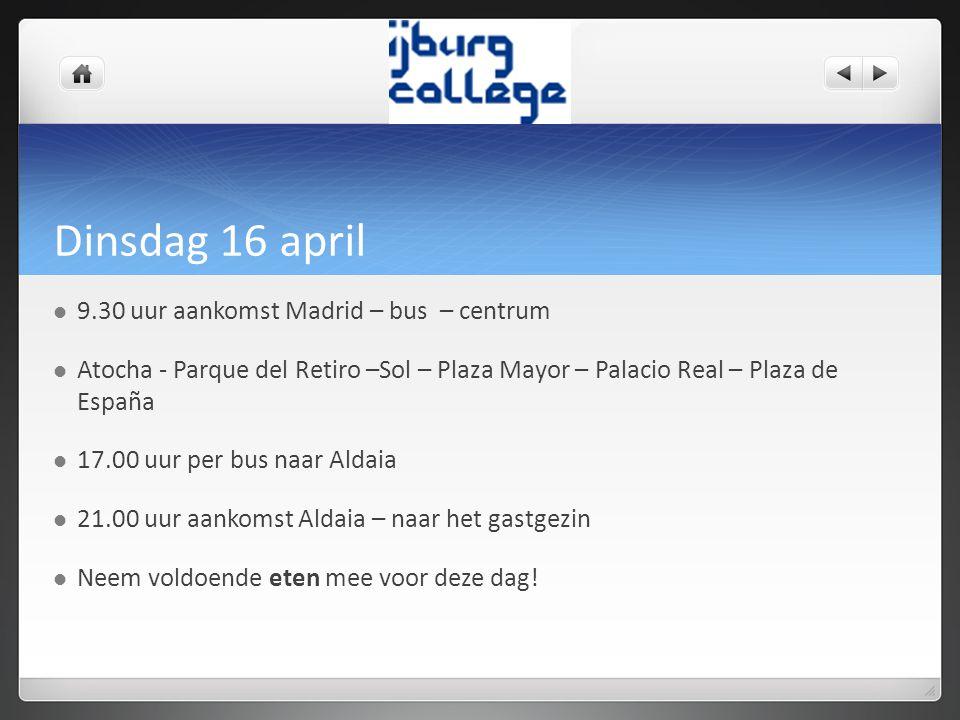 Dinsdag 16 april 9.30 uur aankomst Madrid – bus – centrum
