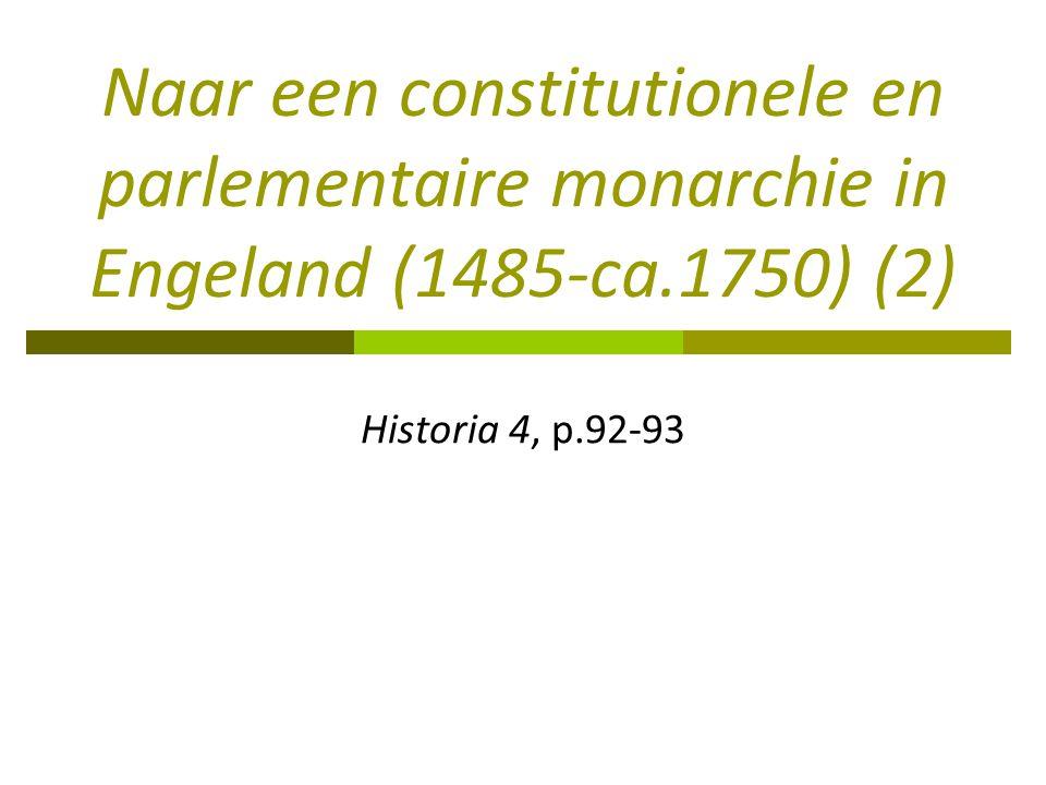 Naar een constitutionele en parlementaire monarchie in Engeland (1485-ca.1750) (2)