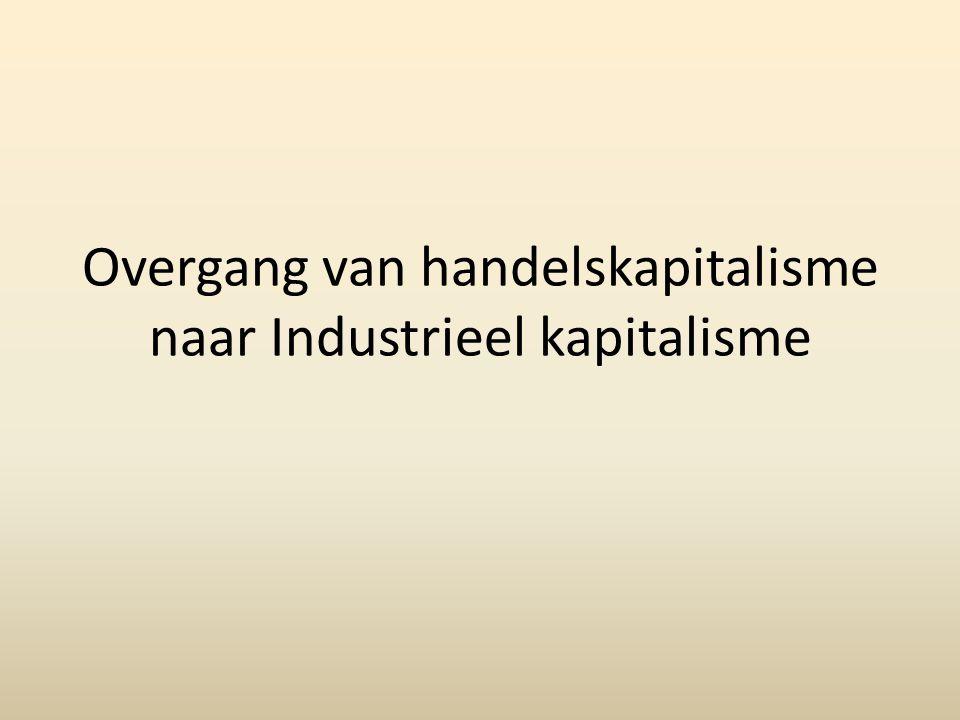 Overgang van handelskapitalisme naar Industrieel kapitalisme