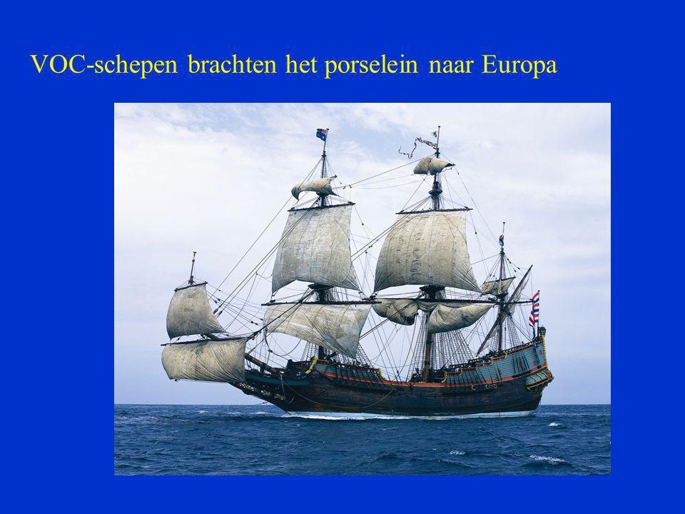 VOC-schepen brachten het porselein naar Europa