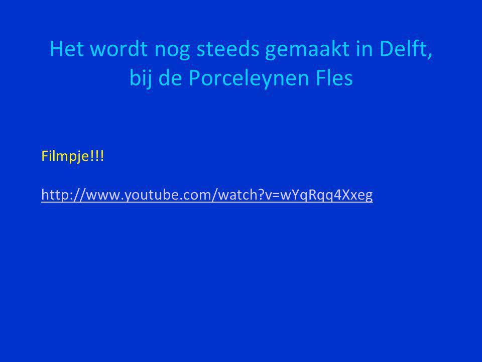 Het wordt nog steeds gemaakt in Delft, bij de Porceleynen Fles