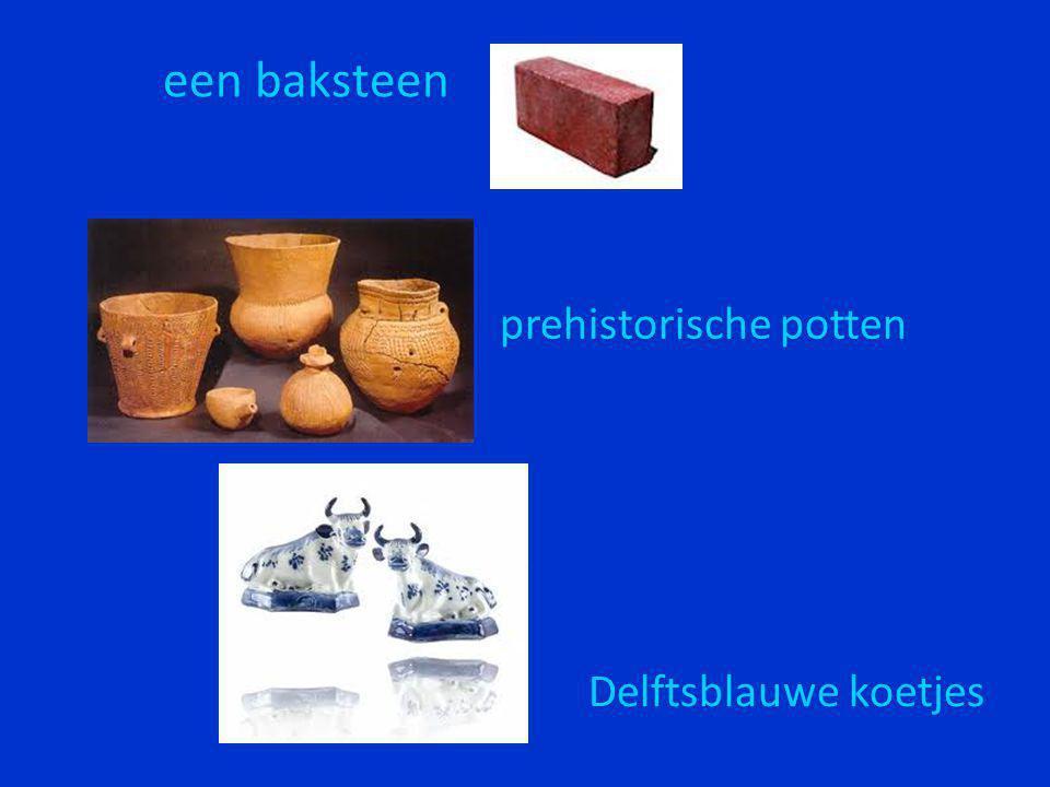 een baksteen prehistorische potten Delftsblauwe koetjes