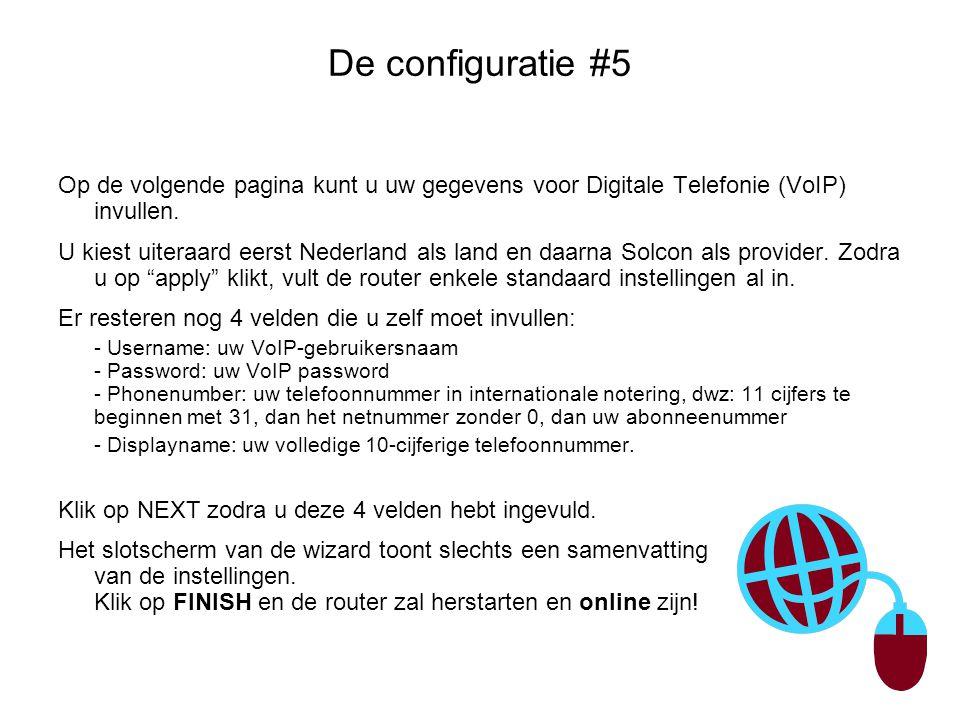 De configuratie #5 Op de volgende pagina kunt u uw gegevens voor Digitale Telefonie (VoIP) invullen.