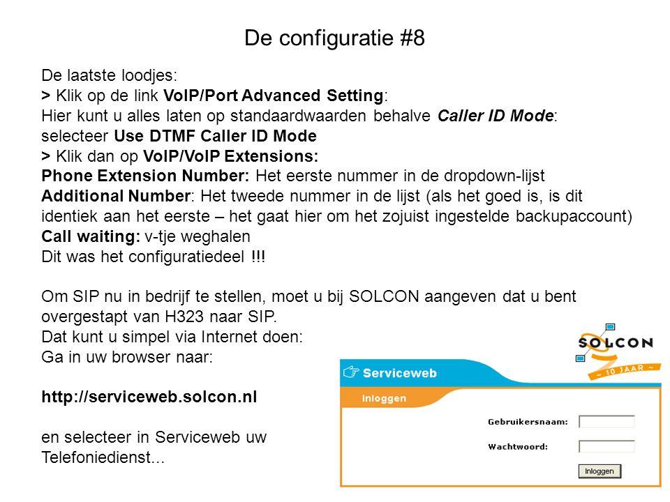 De configuratie #8 De laatste loodjes: > Klik op de link VoIP/Port Advanced Setting: