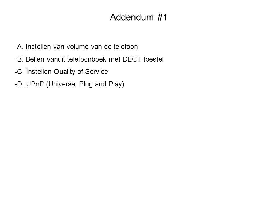 Addendum #1 A. Instellen van volume van de telefoon