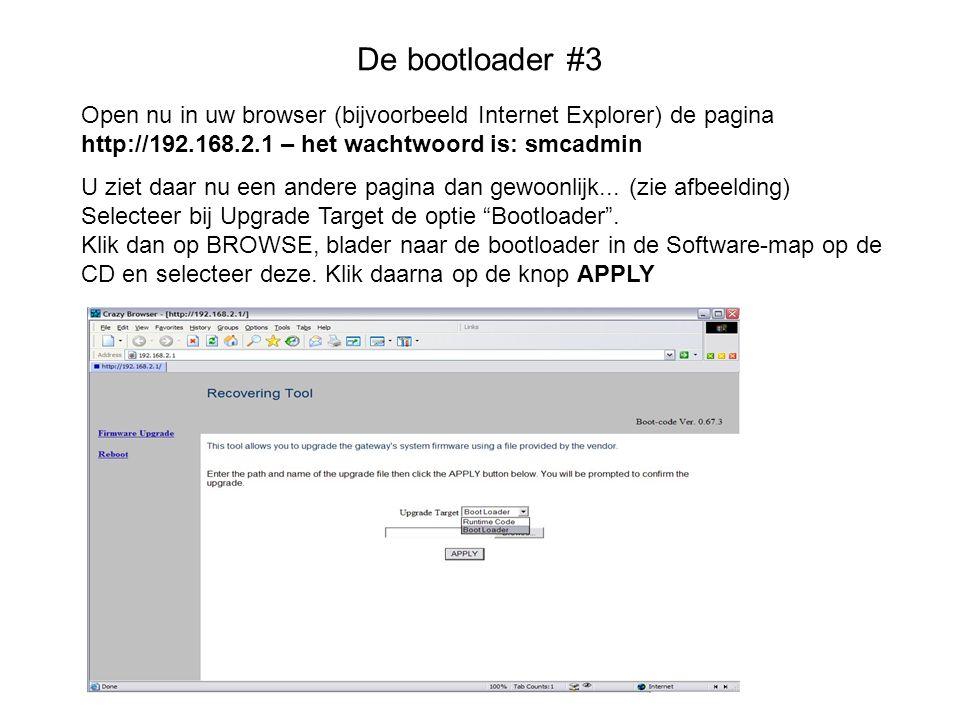 De bootloader #3 Open nu in uw browser (bijvoorbeeld Internet Explorer) de pagina http://192.168.2.1 – het wachtwoord is: smcadmin.