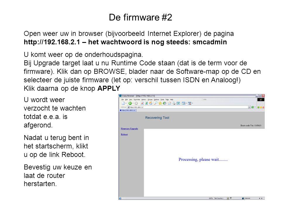 De firmware #2 Open weer uw in browser (bijvoorbeeld Internet Explorer) de pagina http://192.168.2.1 – het wachtwoord is nog steeds: smcadmin.