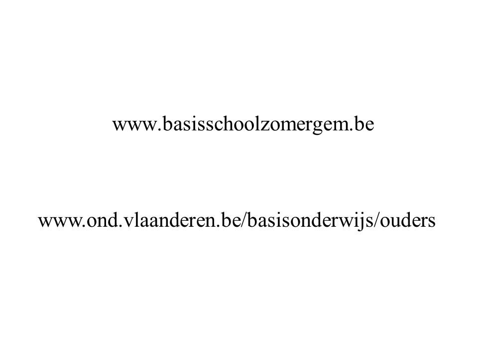 www.ond.vlaanderen.be/basisonderwijs/ouders www.basisschoolzomergem.be