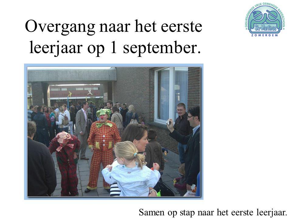 Overgang naar het eerste leerjaar op 1 september.