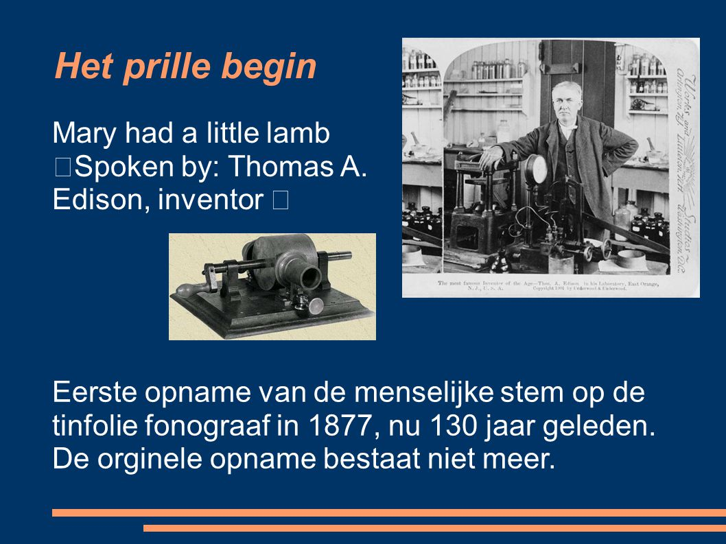 Het prille begin Mary had a little lamb
