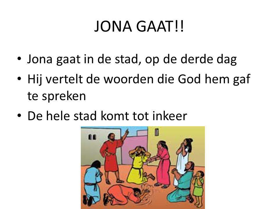 JONA GAAT!! Jona gaat in de stad, op de derde dag