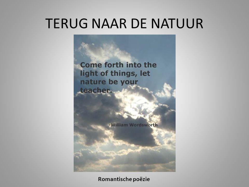 TERUG NAAR DE NATUUR Romantische poëzie