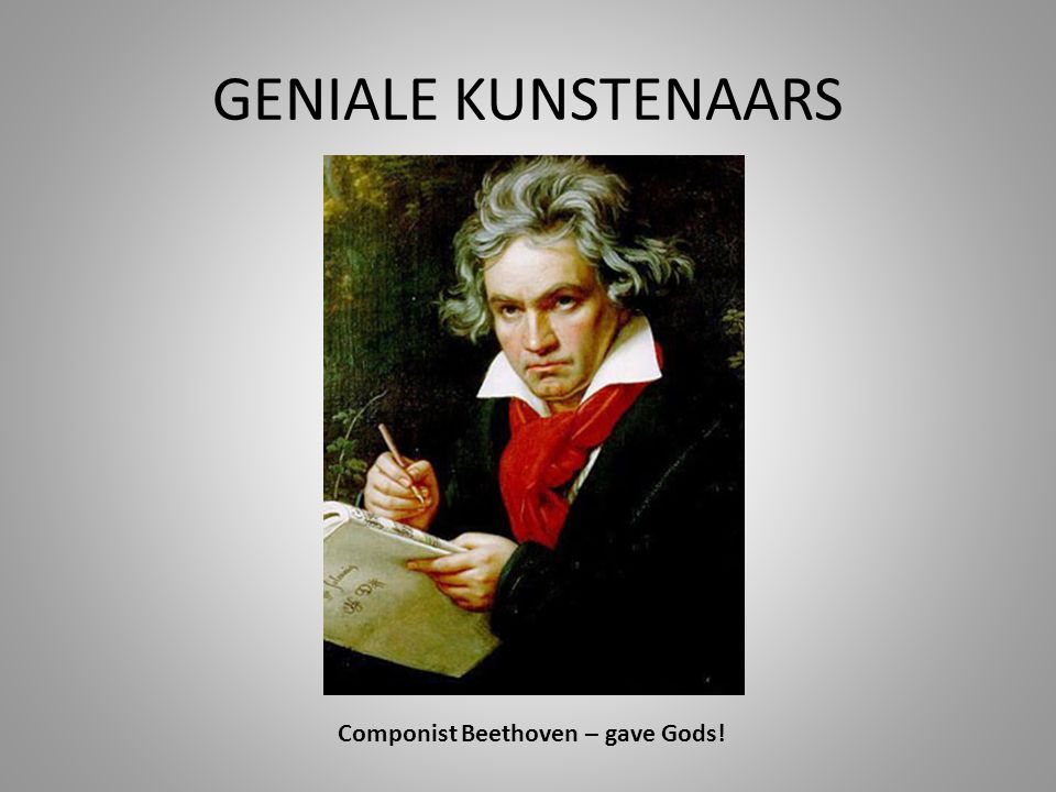 Componist Beethoven – gave Gods!