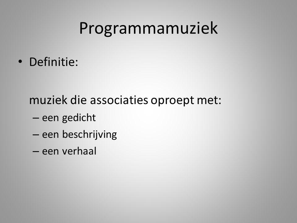 Programmamuziek Definitie: muziek die associaties oproept met: