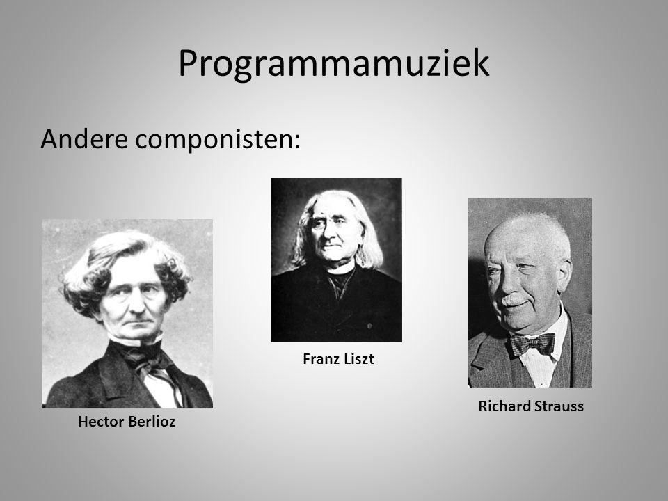Programmamuziek Andere componisten: Franz Liszt Richard Strauss