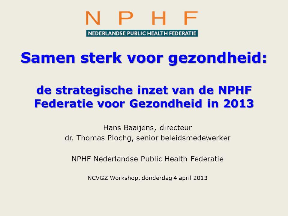 Samen sterk voor gezondheid: de strategische inzet van de NPHF Federatie voor Gezondheid in 2013
