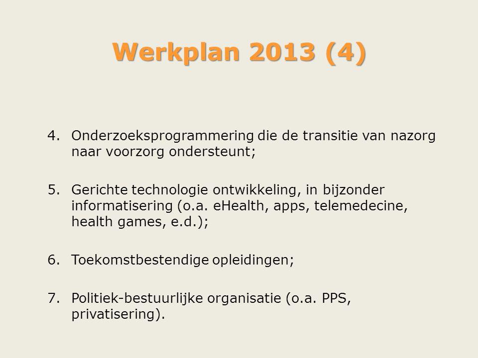 Werkplan 2013 (4) Onderzoeksprogrammering die de transitie van nazorg naar voorzorg ondersteunt;