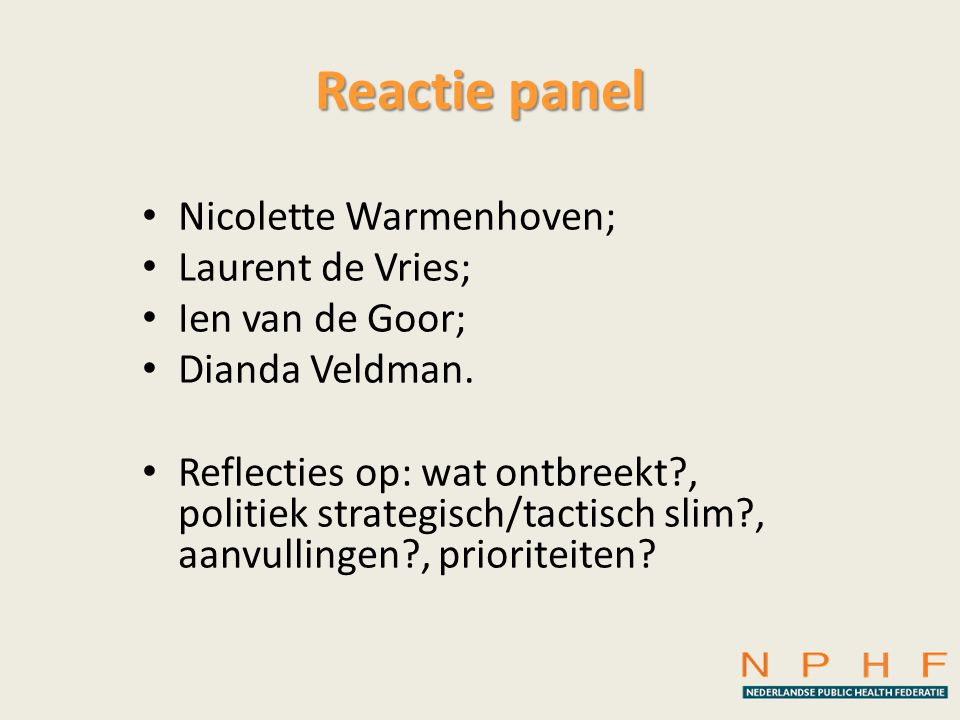 Reactie panel Nicolette Warmenhoven; Laurent de Vries;