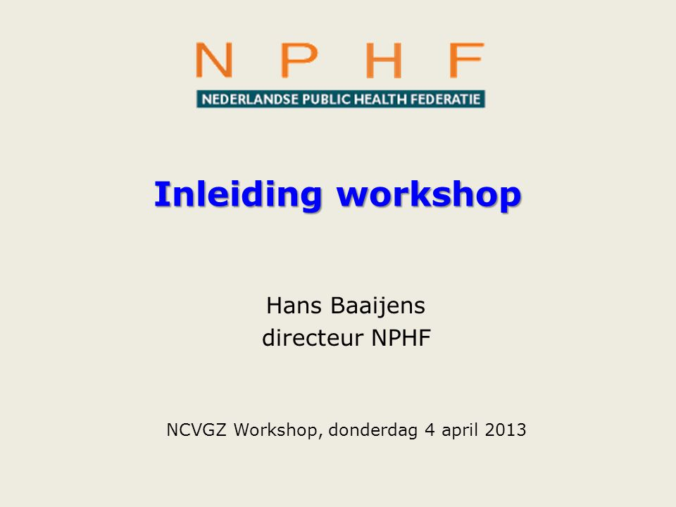 Hans Baaijens directeur NPHF NCVGZ Workshop, donderdag 4 april 2013