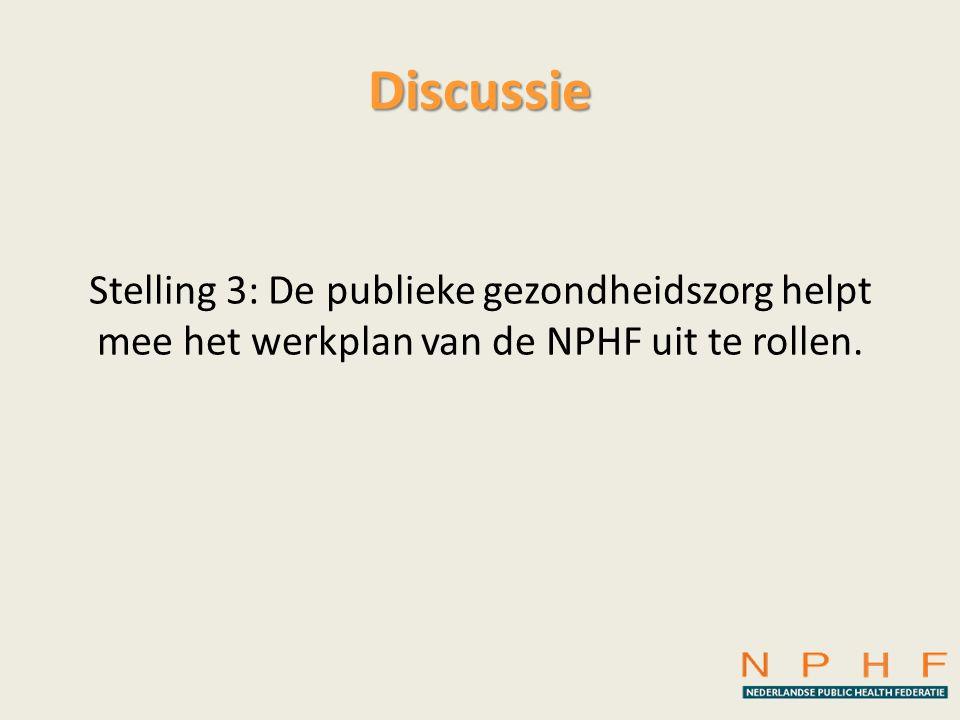 Discussie Stelling 3: De publieke gezondheidszorg helpt mee het werkplan van de NPHF uit te rollen.