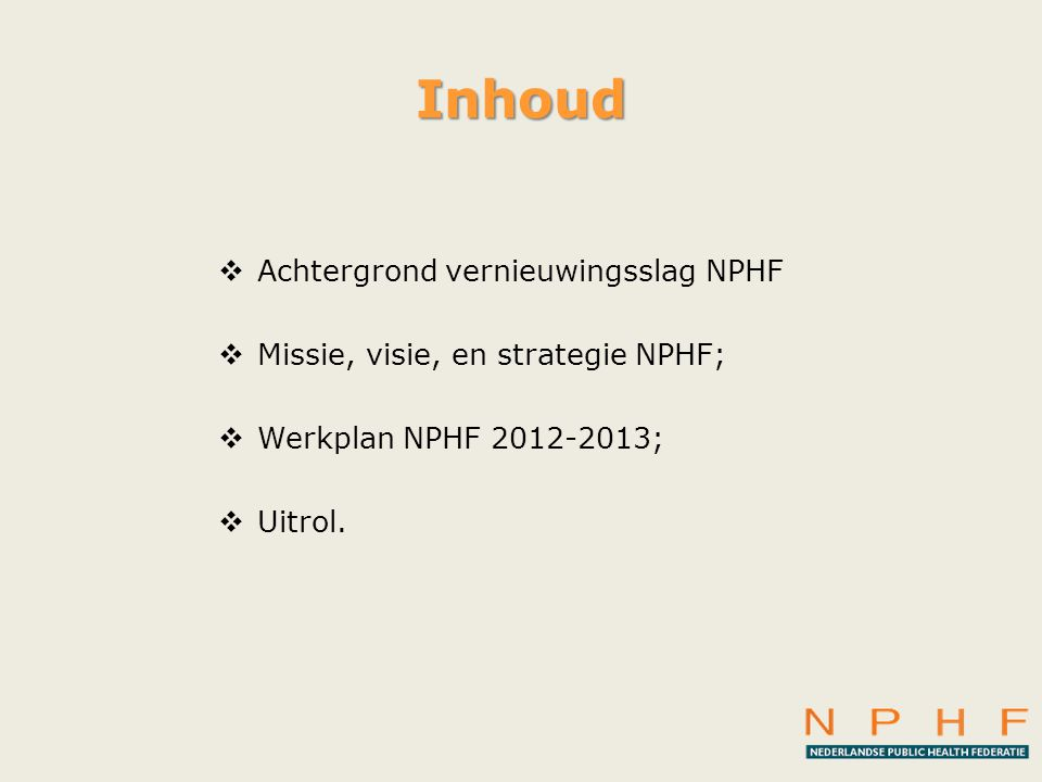 Inhoud Achtergrond vernieuwingsslag NPHF